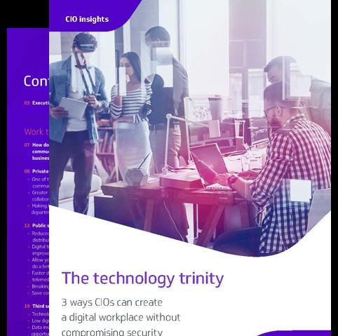 The technology trinity: 3 ways CIOs can create a digital workplace